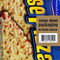 Randy Ludacer | Songs About Packaging