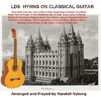Randy Nyborg | Latter Day Saint Hymns on Classical Guitar
