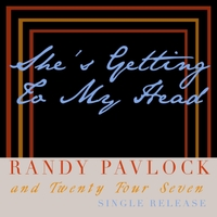 Randy Pavlock and Twenty Four Seven | She's Getting to My Head