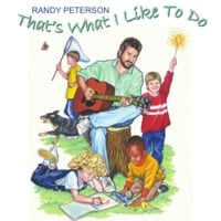 Randy Peterson | That's What I Like To Do