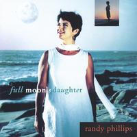 Randy Phillips | Full Moon's Daughter