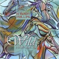 Randy Phillips: Wild Horses
