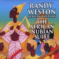 Randy Weston | The African Nubian Suite