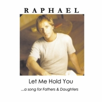 Raphael | Let Me Hold You - Single