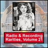 VARIOUS ARTISTS: Radio & Recording Rarities, Volume 21