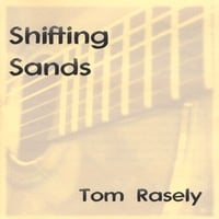Tom Rasely | Shifting Sands