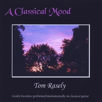 Tom Rasely | A Classical Mood