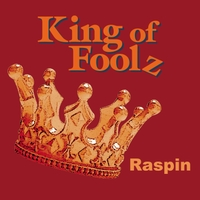 Raspin | King of Foolz