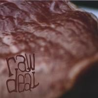 Raw Deal | Raw Deal debut CD