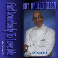 Ray Apollo Allen | Find Some Body to Love Me