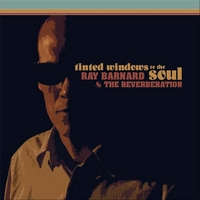 Ray Barnard & The Reverberation | Tinted Windows To the Soul