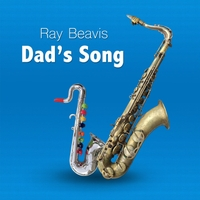 Ray Beavis | Dad's Song