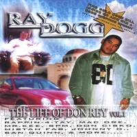 RAY DOGG | THE LIFE OF DON REY VOL.1