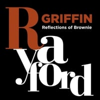 Rayford Griffin | Reflections of Brownie