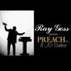 Ray Goss: Preach, Pt. 2