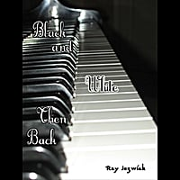 Ray Jozwiak: Black & White Then Back