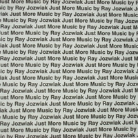 Ray Jozwiak | Just More Music By Ray Jozwiak