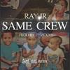 Ray Jr.: Same Crew