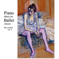 Ray Lindsey | Piano Music for Ballet Class, Vol. 4