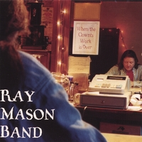 Ray Mason Band | When the Clown's Work is Over