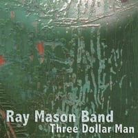 Ray Mason Band | Three Dollar Man