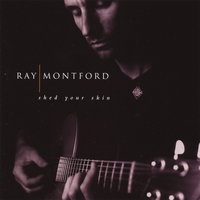 Ray Montford | Shed Your Skin-10th Anniversary