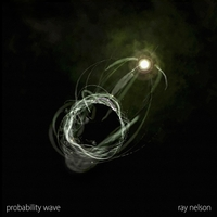 Ray Nelson | Probability Wave