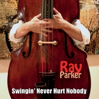 Ray Parker | Swingin' Never Hurt Nobody (feat. John Hart & Russell George)