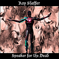 Ray Shaffer | Speaker for the Dead