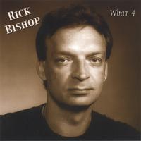 Rick Bishop: What 4