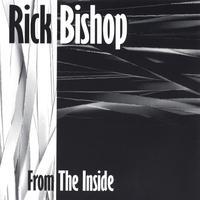Rick Bishop: From The Inside