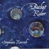 STEPHANIE REARICK: The Bucket Rider