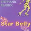 STEPHANIE REARICK: Star Belly