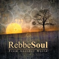 RebbeSoul | From Another World