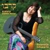 Rebecca Schwartz: Kirvu (Come Near)