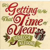 Rebecca Kilgore | It's Getting to Be That Time of Year