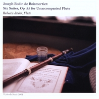 REBECCA STUHR: Joseph Bodin de Boismortier: Six Suites for Unaccompanied Flute, Op. 35
