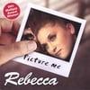 Rebecca: Picture Me