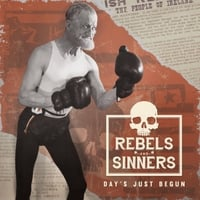 Rebels and Sinners | Day's Just Begun
