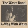 RECYCLEMAN & THE WASTE BAND: A-Way With Waste