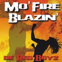 De Red Boyz - Mo' Fire Blazin'