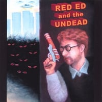Red Ed and the Undead | Red Ed and the Undead