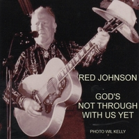 Red Johnson | God's Not Thuough With Us Yet