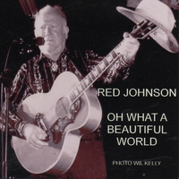 Red Johnson | Oh What a Beautiful World