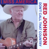 Red Johnson | I Miss America