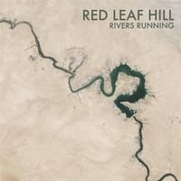Red Leaf Hill | Rivers Running