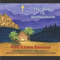 Red River Breeze | The Babe of Bethlehem