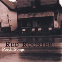 Red Rooster | Porch Songs