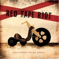 Red Tape Riot | Rally Behind the Big Wheels