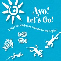 Reena Balding | Ayo! Let's Go! (Songs for Children in Indonesian and English)
